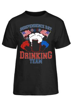 Independence Day Drinking Team #PassionTees #custom #hoodies #tshirts