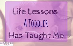 Life Lessons from a toddler