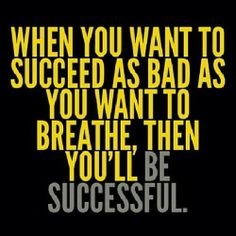 When you want to Succeed as Bad as you want to Breathe, then you'll be Successful Wrestling Quotes, Wrestling Mom, Softball Quotes, Cheer Quotes, Sport Quotes, Sports Sayings, Wrestling Shirts, Basketball Shirts, Soccer