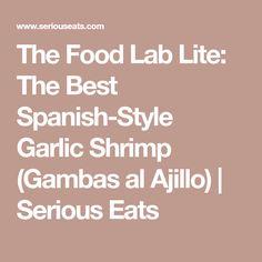 The Food Lab Lite: The Best Spanish-Style Garlic Shrimp (Gambas al Ajillo)   Serious Eats