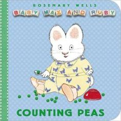 Counting Peas (Baby Max and Ruby Series), by Rosemary Wells