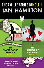 The Ava Lee Series Bundle 1 - The Water Rat of Wanchai, The Disciple of Las Vegas, The Dragon Head of Hong Kong, the Ava Lee Prequel