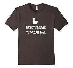 Amazon.com: Taking The Browns To The Super Bowl Funny Tshirt: Clothing Toilet Poop Humor For All Men Who Love It Funny Silly Graphic Design