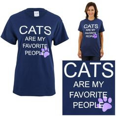 Cats Are My Favorite People T-Shirt - Every Purchase Funds Food and Care for Rescued Animals.