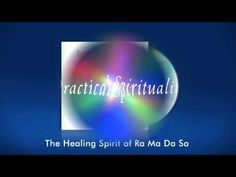 Ra Ma Da Sa - Universal Healing Mantra. Excellent explanation on healing properties and benefits.