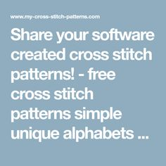 Share your software created cross stitch patterns! - free cross stitch patterns simple unique alphabets baby