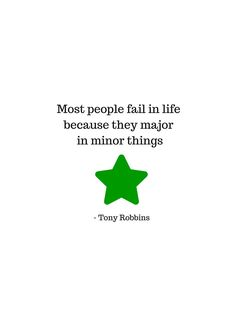 Most people fail in life because they major in minor things - Tony Robbins by IdeasForArtists