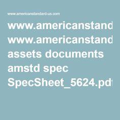 www.americanstandard-us.com assets documents amstd spec SpecSheet_5624.pdf