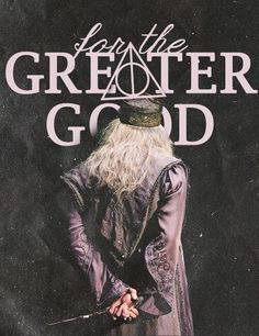 """Harry Potter - Dumbledore - """"For the greater good"""" Harry Potter Pin, Harry Potter Quotes, Harry Potter Universal, Harry Potter Characters, Harry Potter World, Expecto Patronum Harry Potter, J'ai Dit Oui, Yer A Wizard Harry, Albus Dumbledore"""