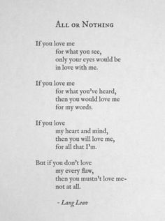 """More poetry and prose by Lang Leav. """"All or Nothing"""" The Words, Pretty Words, Beautiful Words, Beautiful Poetry, Poem Quotes, Life Quotes, Qoutes, Hard Quotes, Truth Quotes"""