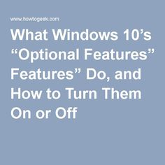 What Windows Optional Features Do and How to Turn Them On or Off Elektroniken Features Optional Turn Windows Computer Projects, Computer Basics, Computer Help, Computer Repair, Computer Tips, Technology Hacks, Computer Technology, Computer Programming, Computer Science