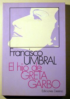 EL HIJO DE GRETA GARBO - Destino 1982 - 1ª edición - Llibres del Mirall