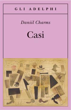 Casi - Daniil Charms - Adelphi Edizioni