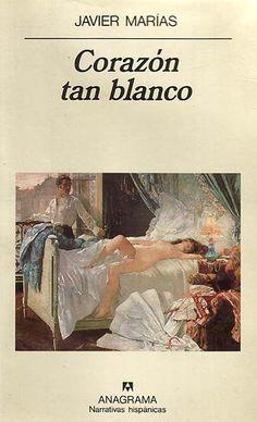 «Corazón tan blanco», verso extraído de la inmortal «Macbeth» de Shakespeare, conforma una novela de secretos y pensamientos que atrapa al lector desde las primeras páginas.