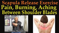 Scapula Release Exercise for Pain, Burning, Aching, Between Shoulder Bla...