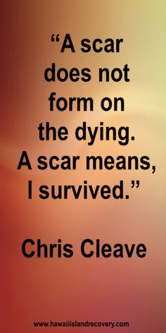 "A scar does not form on the dying. A scar means, I survived"" - Chris Cleave Colon rectal colorectal cancer survivor Thyroid Cancer, Colon Cancer, Survivor Tattoo, Sober Life, Ulcerative Colitis, Crohns, Sobriety, Breast Cancer Awareness"