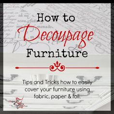 How to Decoupage Furniture -tips-tricks-products-mod podge-wunda size