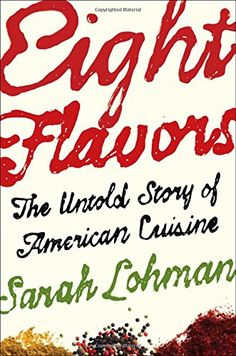 Eight Flavors: The Untold Story of American Cuisine by Sa... https://www.amazon.com/dp/1476753954/ref=cm_sw_r_pi_dp_x_9XKHybZYCQXPX