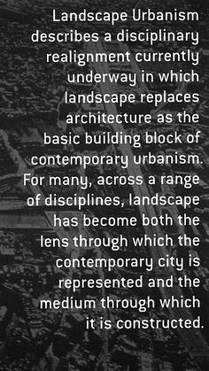 LANDSCAPE URBANISM || the thought of going into it is exciting