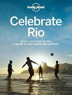 Lonely Planet Celebrating Rio Guide for FREE