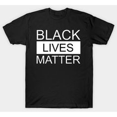 Black Lives Matter by aedai (79 PLN) ❤ liked on Polyvore featuring tops, shirts, black shirts, t-shirts and shirt tops