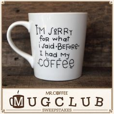 Nothing we say matters until we've had our first cup of coffee! Visit https://www.facebook.com/mrcoffee/app_600948003314659?ref=ts to enter our Pinterest sweepstakes for your chance to win this mug by MorningSunshineShop on Etsy and a Mr. Coffee® Single Cup K-Cup® Brewing System! Sweepstakes ends 4/10/15. #MrCoffee #Coffee #MugClub #Love #Humor #Sweepstakes #pintowin