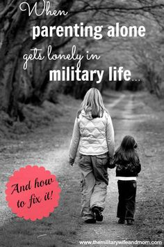 5 Ways to work through the lonliness of parenting alone in military life!