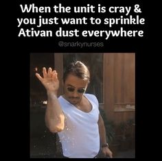 When the unit is cray and you just want to sprinkle Ativan dust everywhere.in disabled housing, too Psych Nurse, Cna Nurse, Nurse Jokes, Nurse Life, Er Nurses, Nurses Week, Night Shift Humor, Night Shift Nurse, Rn Humor