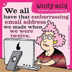 #Aunty_Acid we all have that embarassing email address (I wonder if smoke signs count as email :D)