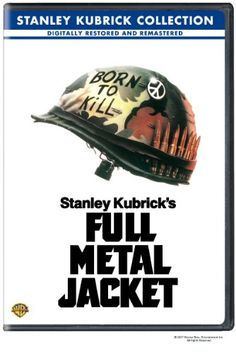 Full Metal Jacket: Accurate Paris Island scenes, war has been our traditional adventure.