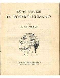Como Dibujar el Rostro Humano ~ Emilio Freixas