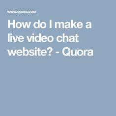 How do I make a live video chat website? - Quora