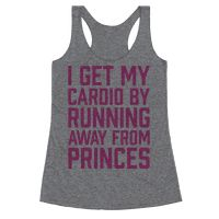 I Get My Cardio By Running Away From Princes Racerback