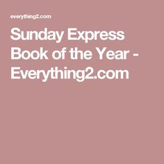 Sunday Express Book of the Year - Everything2.com