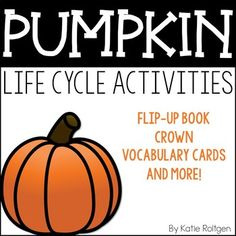 Pumpkin Life Cycle Activities - With this download your preschool, Kindergarten, or 1st grade students will get to learn about the pumpkin life cycle by completing a flip book, using sequence cards, reading vocabulary cards, wearing a crown, and using the two printable worksheet pages. More information is in the preview. Use this any time during the fall or autumn months of September, October, and November or as part of your science unit.