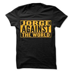 JORGE Against The World - Cool Shirt ! - #long hoodie #cotton. OBTAIN LOWEST PRICE => https://www.sunfrog.com/Hunting/JORGE-Against-The-World--Cool-Shirt-.html?id=60505