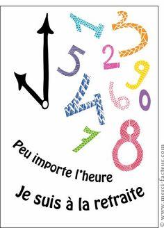 Carte Peu importe l'heure je suis � la retraite pour envoyer par La Poste, sur Merci-Facteur !