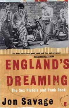 Jon Savage - England's Dreaming - a definitive book on British punk.