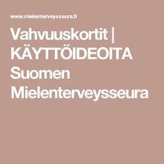 Vahvuuskortit | KÄYTTÖIDEOITA Suomen Mielenterveysseura Primary English, Health Education, Viera, Social Skills, Manners, Self Esteem, Kids Learning, Kindergarten, Mindfulness