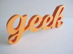 3D Printed Home Decor Geek Letters Phrase Sculpture Pop Art Kitsch Geekery 3-D Print Words Computer Printed Model Nerd Script Wall Desk Art #geek #3dprinting #3dprint #geek #gift #geekgift #geekygift