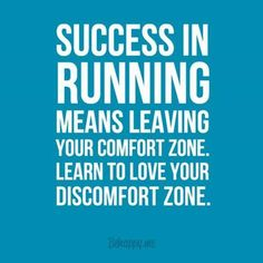 Success in running means leaving your comfort zone. Learn to love your discomfort zone. Running Inspiration, Motivation Inspiration, Fitness Inspiration, Workout Inspiration, I Love To Run, Learn To Love, Running Quotes, Running Motivation, Sport Quotes