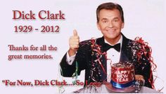 Dick Clark <3 --- American Bandstand, New Years Rocking Eve Host. Two tears without you. It's just not the same. Happy New Year Dick Clark.<3