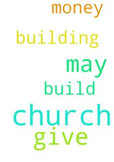 Pray for my church that God may give us - Pray for my church that God may give us money the build a church building. Posted at: https://prayerrequest.com/t/TSH #pray #prayer #request #prayerrequest