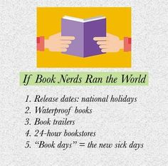 ✓ If book nerds ran the world: 1) Release dates: national holidays. 2)…