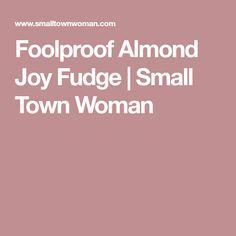 Foolproof Almond Joy Fudge | Small Town Woman
