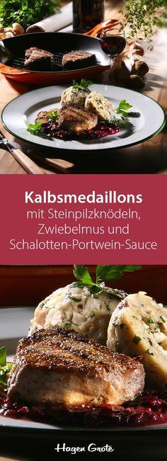 Kalbsmedaillons mit Steinpilzknödeln, Zwiebelmus und Schalotten-Portwein-Sauce