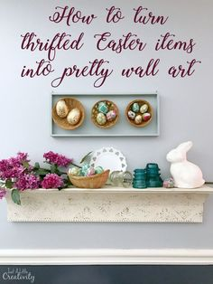 how to turn thrifted easter items into pretty wall art