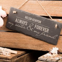 Personalised Hanging Slate Sign My Sister Always amp Forever