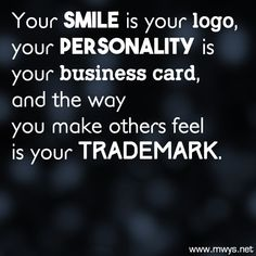 Your Smile is Your Logo ►► http://www.eminentlyquotable.com/your-smile-is-your-logo/?i=p