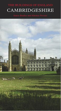 'The Buildings of England: Cambridgeshire' by Simon Bradley and Nikolaus Pevsner. This is the essential companion to the architecture of Cambridgeshire, fully revised for the first time in sixty years and featuring superb new photography.